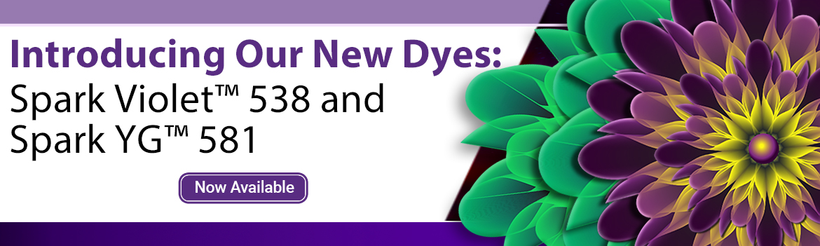 Introducing our new dyes: Spark Violet 538 and Spark YG 581