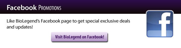 Facebook Promotions: Like BioLegend's Facebook page to get special exclusive deals and updates!
